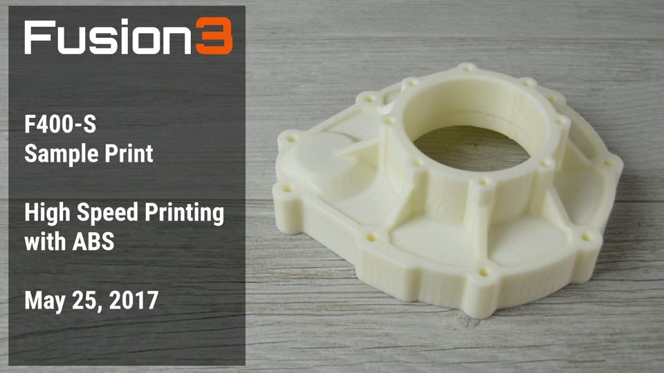 Fusion3 F400 3D Printer: 3D Printing ABS at High Speed